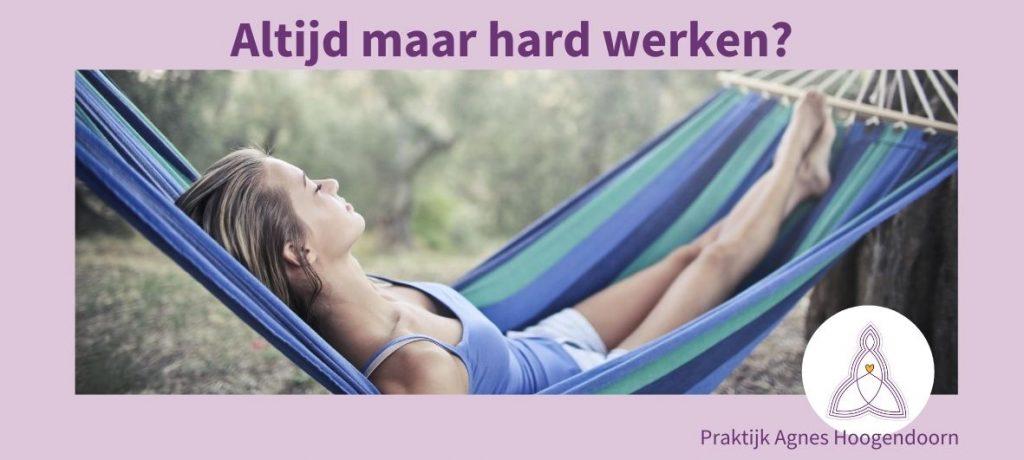 Agnes Hoogendoorn-hard werken-burnout